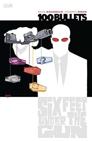 100 Bullets Tome 6: Six Feet Under the Gun