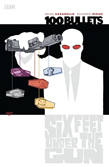 100 Bullets Vol. 6: Six Feet Under the Gun