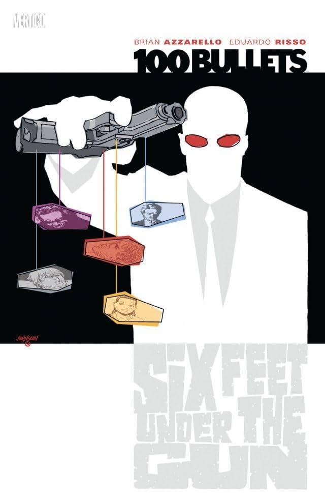 100 Bullets Vol. 6: Six Feet Under the Gun