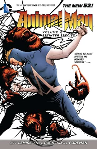 Animal Man (2011-2014) Vol. 4: Splinter Species