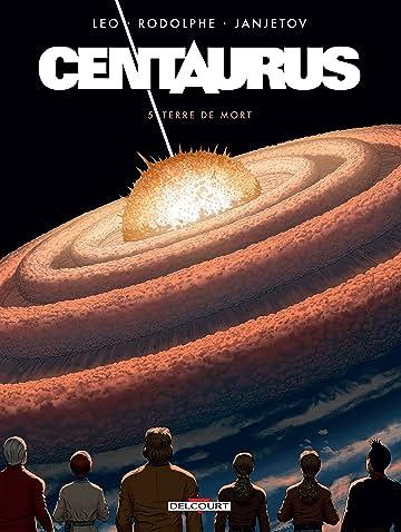 Centaurus Vol. 5: Terre de mort