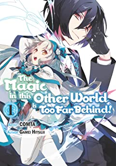 The Magic in this Other World is Too Far Behind! Tome 1