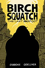 Birch Squatch: The Last Bigfoot
