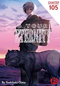 To Your Eternity #105