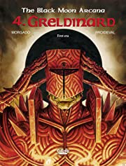 The Black Moon Arcana Vol. 4: Greldinard