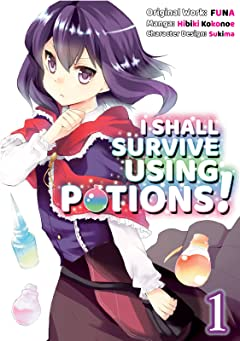 I Shall Survive Using Potions! Vol. 1