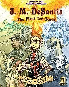 J. M. DeSantis: The First Ten Years Vol. 1