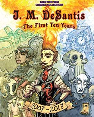 J. M. DeSantis: The First Ten Years Tome 1