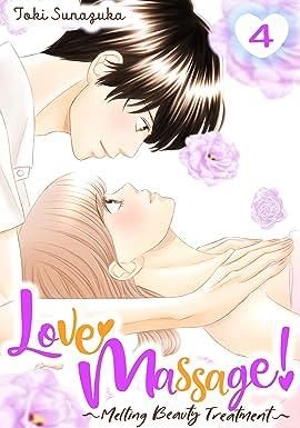 Love Massage: Melting Beauty Treatment Vol. 4