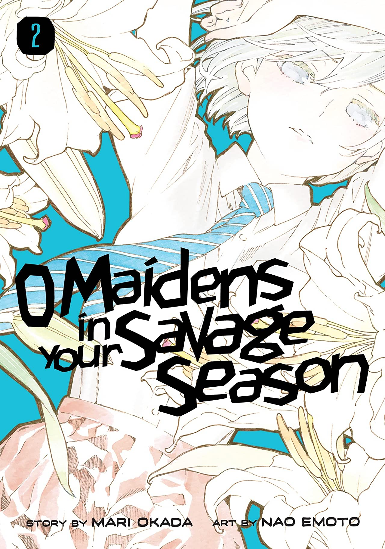 O Maidens In Your Savage Season Tome 2