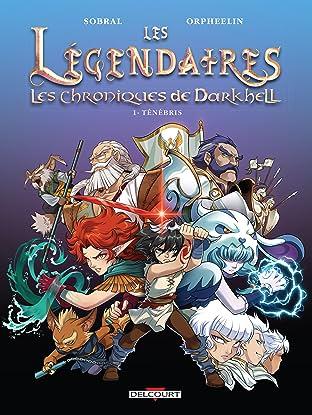 Les Légendaires - Les Chroniques de Darkhell Vol. 1: Ténébris