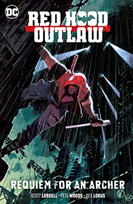 Red Hood: Outlaw (2016-) Vol. 1: Requiem for an Archer