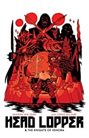Head Lopper Vol. 3: Head Lopper & The Knights of Venora