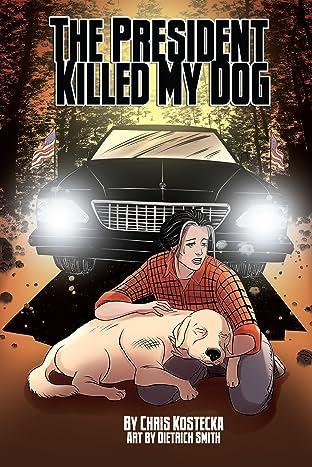 The President Killed My Dog
