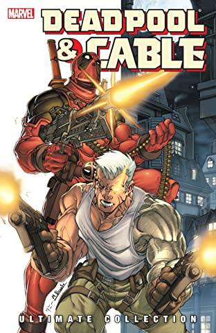 Deadpool & Cable Ultimate Collection Book 1