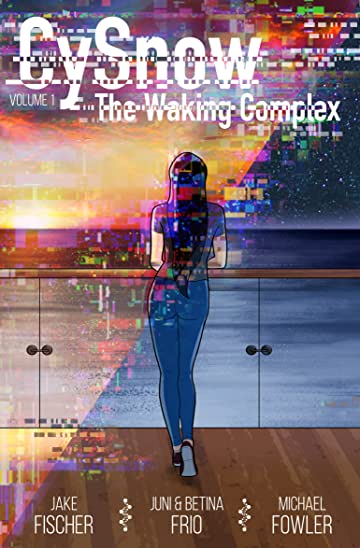 CySnow: The Waking Complex Volume 1
