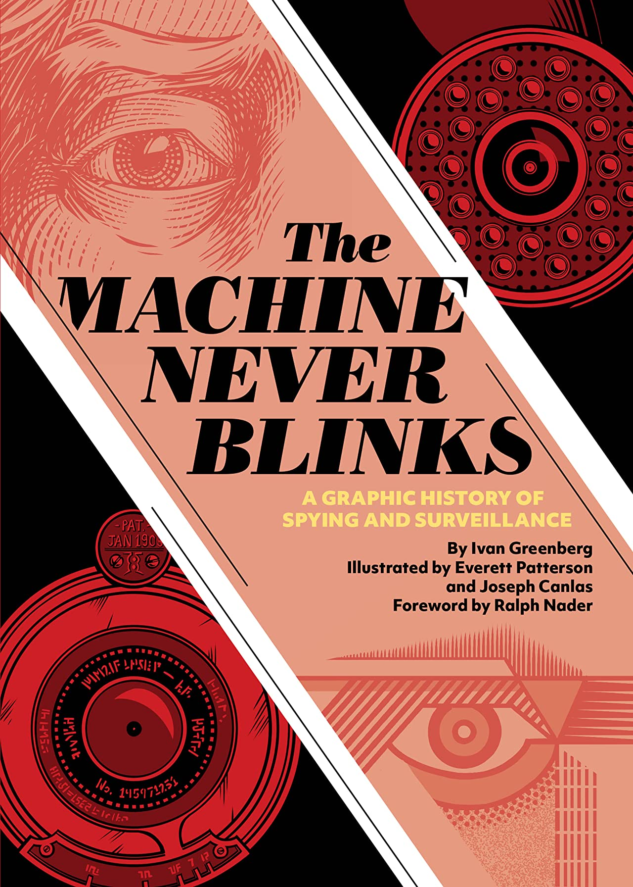The Machine Never Blinks: A Graphic History of Spying and Surveillance