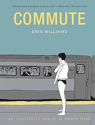 Commute: An Illustrated Memoir of Female Shame