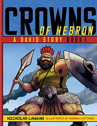 Crowns of Hebron: A David Story No.1