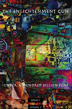 The Enlightenment Gun Vol. 3: Under A Hundred Billion Suns