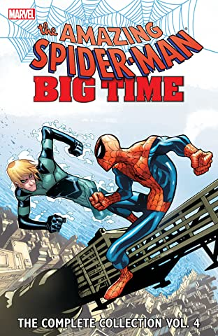 Spider-Man: Big Time: The Complete Collection Vol. 4
