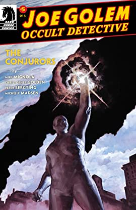 Joe Golem: Occult Detective--The Conjurors #5