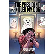 The President Killed My Dog #2