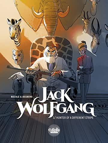 Jack Wolfgang Vol. 3: Hunter of a Different Stripe