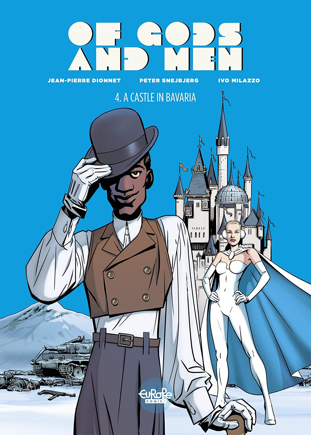 Of Gods and Men Tome 4: A Castle in Bavaria