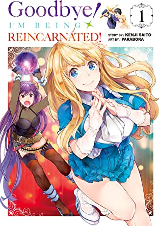 Goodbye! I'm Being Reincarnated! Tome 1