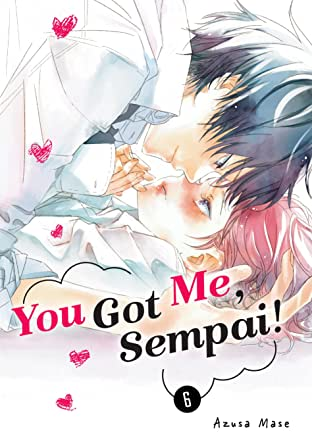 You Got Me, Sempai! Vol. 6