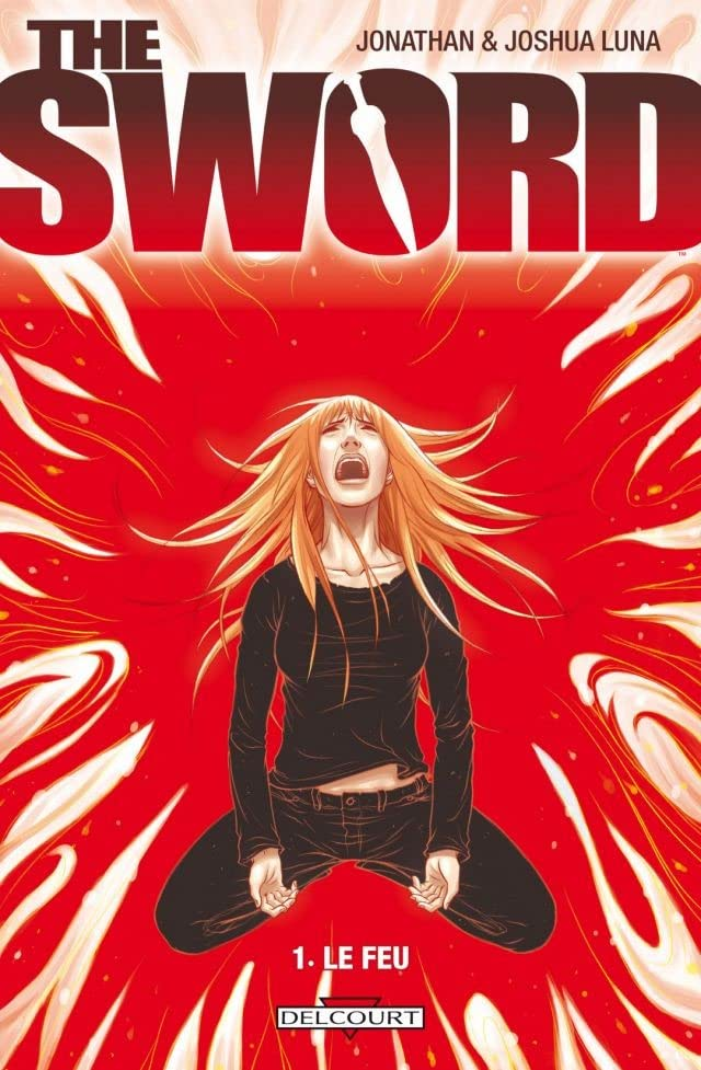 The Sword Vol. 1: Le Feu