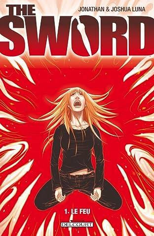 The Sword Vol. 1: Le Feu