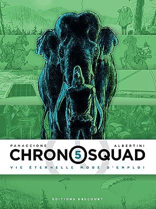 Chronosquad Vol. 5: Vie éternelle mode d'emploi