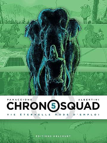 Chronosquad Tome 5: Vie éternelle mode d'emploi