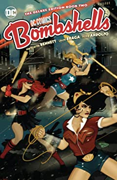 DC Bombshells: The Deluxe Edition Book Two