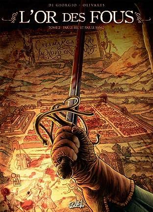 L'Or des fous Vol. 2: Par le feu et par le sang