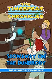 The Timespear Chronicles: Stowaway on the Dunbrody