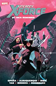Uncanny X-Force by Rick Remender: The Complete Collection Vol. 1