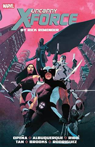 Uncanny X-Force by Rick Remender: The Complete Collection Tome 1