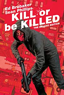 Kill Or Be Killed: The Deluxe Edition