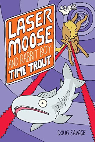 Laser Moose and Rabbit Boy Vol. 3: Time Trout