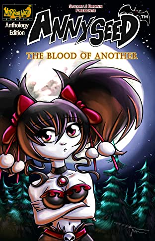 Annyseed - the Blood of Another Tome 1-10: Anthology Edition