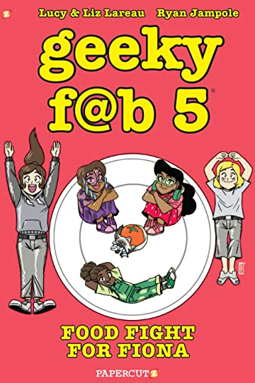 Geeky F@b 5 Tome 4: Food Fight For Fiona