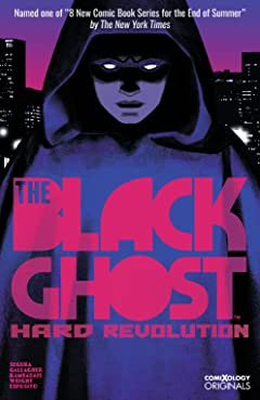 The Black Ghost (comiXology Originals) Tome 1: The Hard Revolution