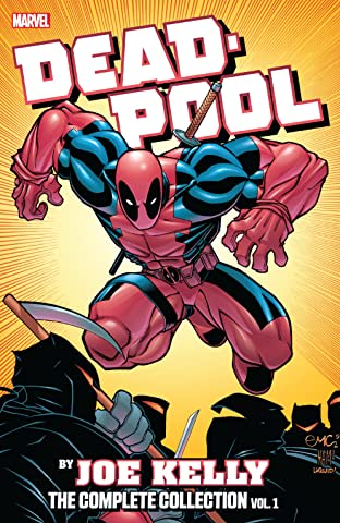Deadpool by Joe Kelly: The Complete Collection Tome 1