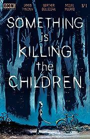 Something is Killing the Children #1
