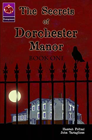 The Secrets of Dorchester Manor Vol. 1: The Secrets of Dorchester Manor Book One
