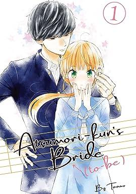 Atsumori-kun's Bride-to-Be Vol. 1