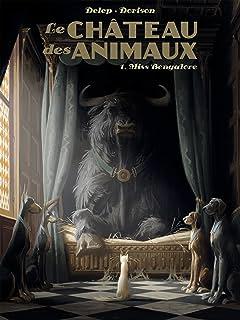 Le Château des Animaux Vol. 1: Miss Bengalore